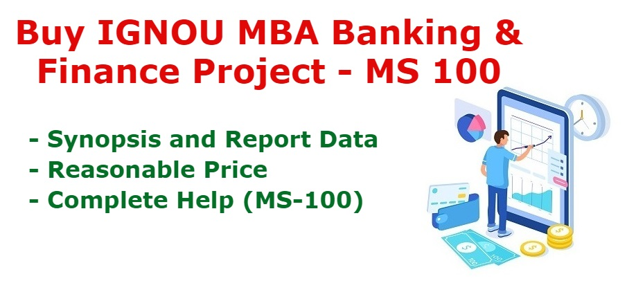 IGNOU MBA Banking and Finance Project MS 100, Synopsis, Report