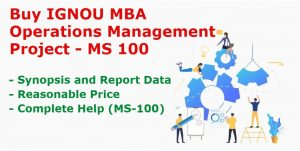 IGNOU MBA Operations Management Project MS 100 Synopsis, Report